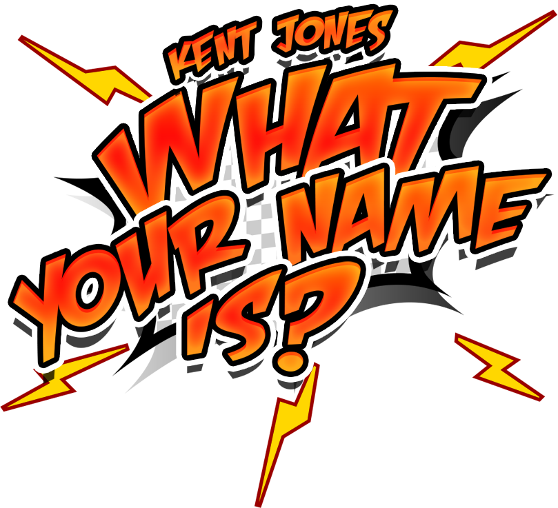 Kent Jones - What Your Name Is?